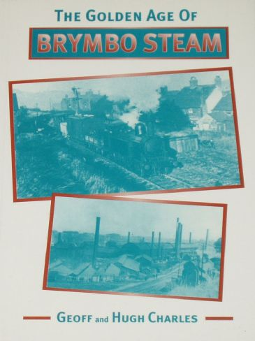 The Golden Age of Brymbo Steam, by G and H Charles